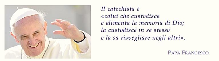 Papa ai Catechisti